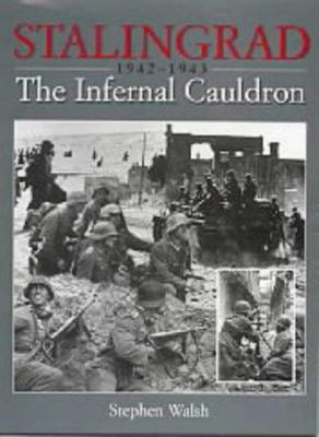 Stalingrad, 1942-1943 - The Infernal Cauldron