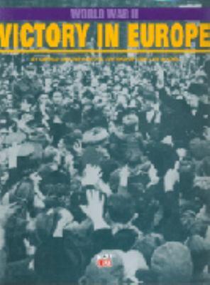 Victory In Europe: World War II