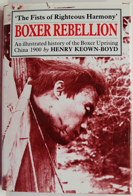 Boxer Rebellion: An Illustrated History of the Boxer Uprising China 1900