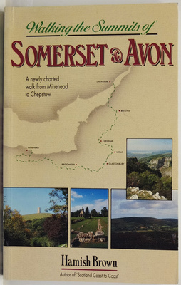 Walking the the Summits of Somerset and Avon - A Newly Charted Walk from Minehead to Chepstow
