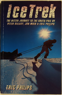 Ice Trek: The Bitter Journey to the South Pole by Peter Hillary, Jon Muir & Eric Philips
