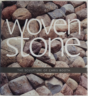 Woven Stone : The sculpture of Chris Booth