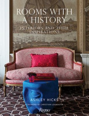 Rooms with a History - Interiors and Their Inspirations