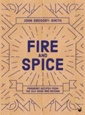 A Culinary Atlas of Spice - Fragrant Recipes from the Silk Road and Beyond