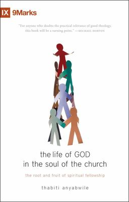 The Life of God in the Soul of the Church - The Root and Fruit of Spiritual Fellowship