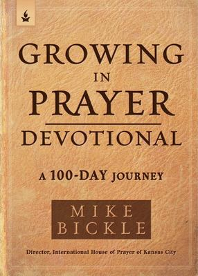 Growing in Prayer Devotional - A 90-Day Journey to Cultivating Intimacy with God