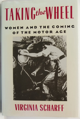 Taking the Wheel - Women and the Coming of the Motor Age