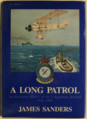 A Long Patrol - An Illustrated History of No. 1 Squadron RNZAF, 1930-1984