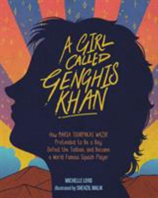 A Girl Called Genghis Khan - The Story of Maria Toorpakai Wazir