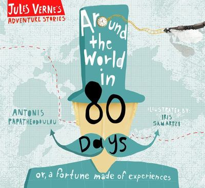 Around the World in Eighty Days, or, A Fortune Made of Experiences