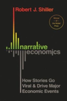 Narrative Economics - How Ideas Go Viral and Influence Economic Events