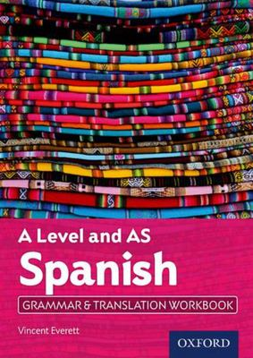 Spanish - A Level and As Grammar and Translation Workbook