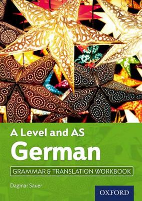 German - A Level and AS Grammar and Translation Workbook
