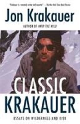 Classic Krakauer - Essays on Wilderness and Risk