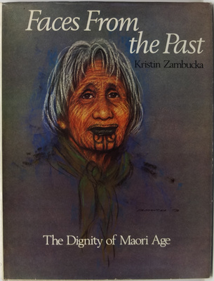 Faces From The Past The Dignity Of Maori Age