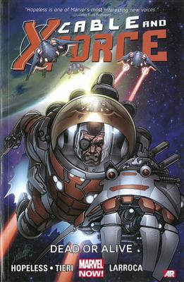 DEAD OR ALIVE  #VOLUME 2- CABLE AND X-FORCE,  MARVEL NOW