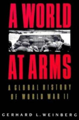 A World at Arms - A Global History of World War II