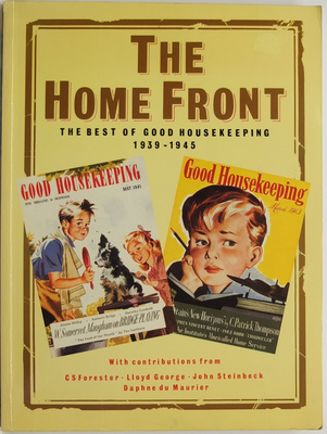 Home Front. The Best of Good Housekeeping 1939-1945