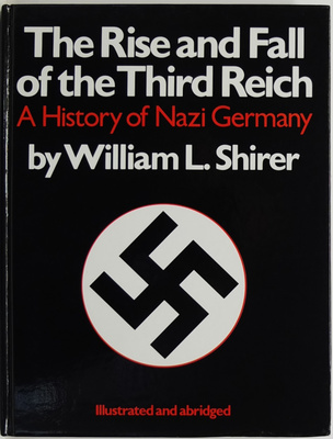 The Rise and Fall of the Third Reich - A History of Nazi Germany. Illustrated and abridged