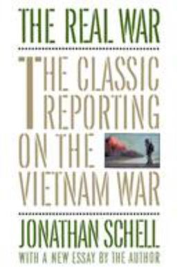 The Real War - The Classic Reporting on the Vietnam War with a New Essay
