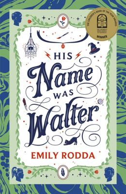 His Name Was Walter - CBC Winner Book Of The Year Younger Readers 2019