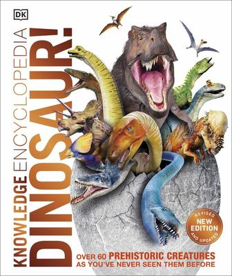 Knowledge Encyclopedia Dinosaur: Over 60 Prehistoric Creatures As You've Never Seen Them Before