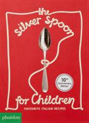 The Silver Spoon for Children (New Edition)