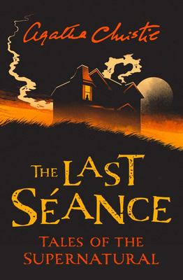 The Last Seance - Tales of the Supernatural by Agatha Christie
