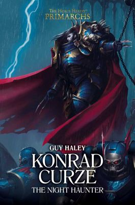Konrad Curze: the Night Haunter (#12 The Primarchs)
