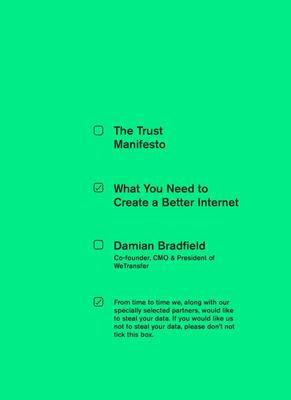 The Trust Manifesto - What You Need to Create a Better Internet