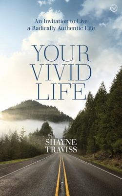 Your Vivid Life -How to Live an Authentic Life