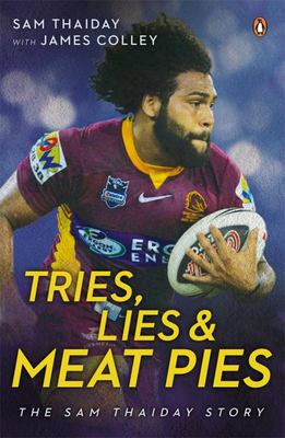 Tries, Lies and Meat Pies: Sam Thaiday Story