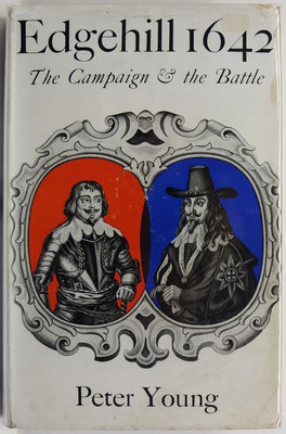 Edgehill 1642: The Campaign and the Battle