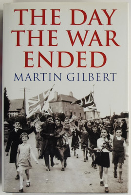 The Day the War Ended - VE Day 1945 - in Europe and Around the World
