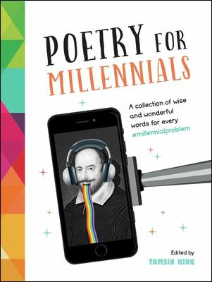 Poetry for Millennials - A Collection of Wise and Wonderful Words for Every #MillennialProblem