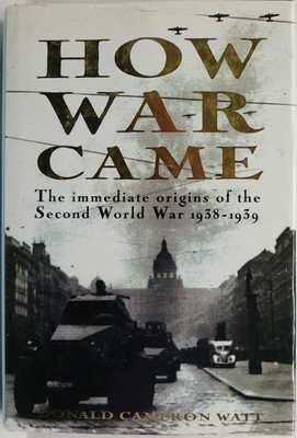 How War Came: The Immediate Origins of the Second World War, 1938-39