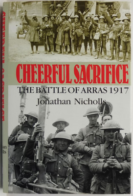 Cheerful Sacrifice: The Battle of Arras 1917