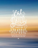 Eat Drink and Be Straddie