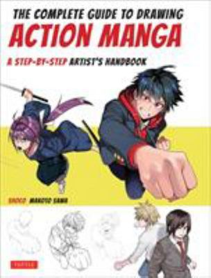 The Complete Guide to Drawing Action Manga