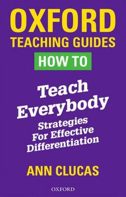 How to Teach Everybody - Strategies for Effective Differentiation