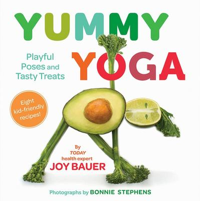 Yummy Yoga - Playful Poses and Tasty Treats