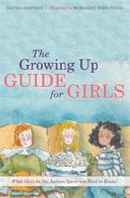 The Growing up Guide for Girls - What Girls on the Autism Spectrum Need to Know!