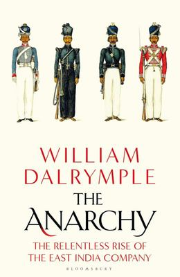 The Anarchy - The Rise and Fall of the East India Company (H/B)