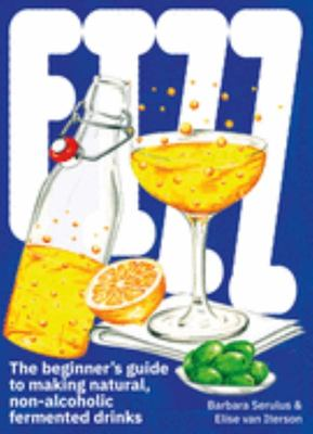 Fizz - Beginners Guide to Making Natural, Non-Alcoholic Fermented Drinks