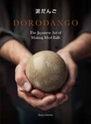 Dorodango - The Japanese Art of Making Mud Balls