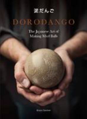Dorodango - The Japanese Art of Making Mud Balls