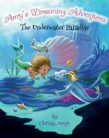 The Underwater Paradise (Amy's Dreaming Adventures)