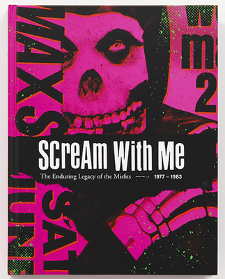 Scream with Me - The Enduring Legacy of the Misfits