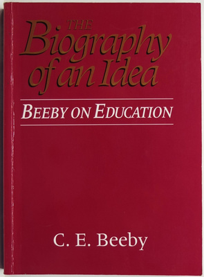 The Biography of an Idea - Beeby on Education