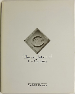 Art in the 20th Century - Modern Masterpieces from the Collection of the Stedelijk Museum Amsterdam, City Gallery, Wellington, 1998
